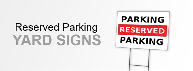 reserved parking signs yard signs custom signs at. Black Bedroom Furniture Sets. Home Design Ideas